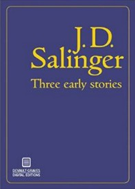 "J.D. Salinger's ""Three Early Stories"""