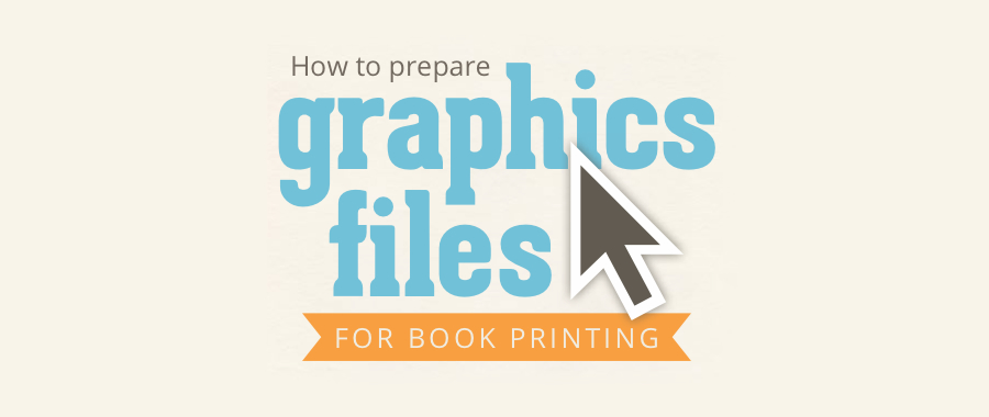 How to prepare your graphic files for book printing